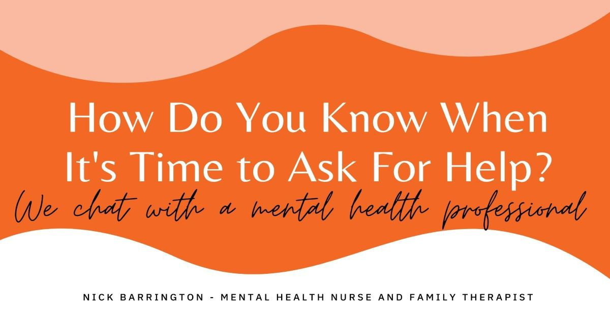 How Do You Know When It's Time to Ask for Help?