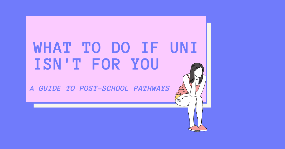 What to Do if Uni isn't for You