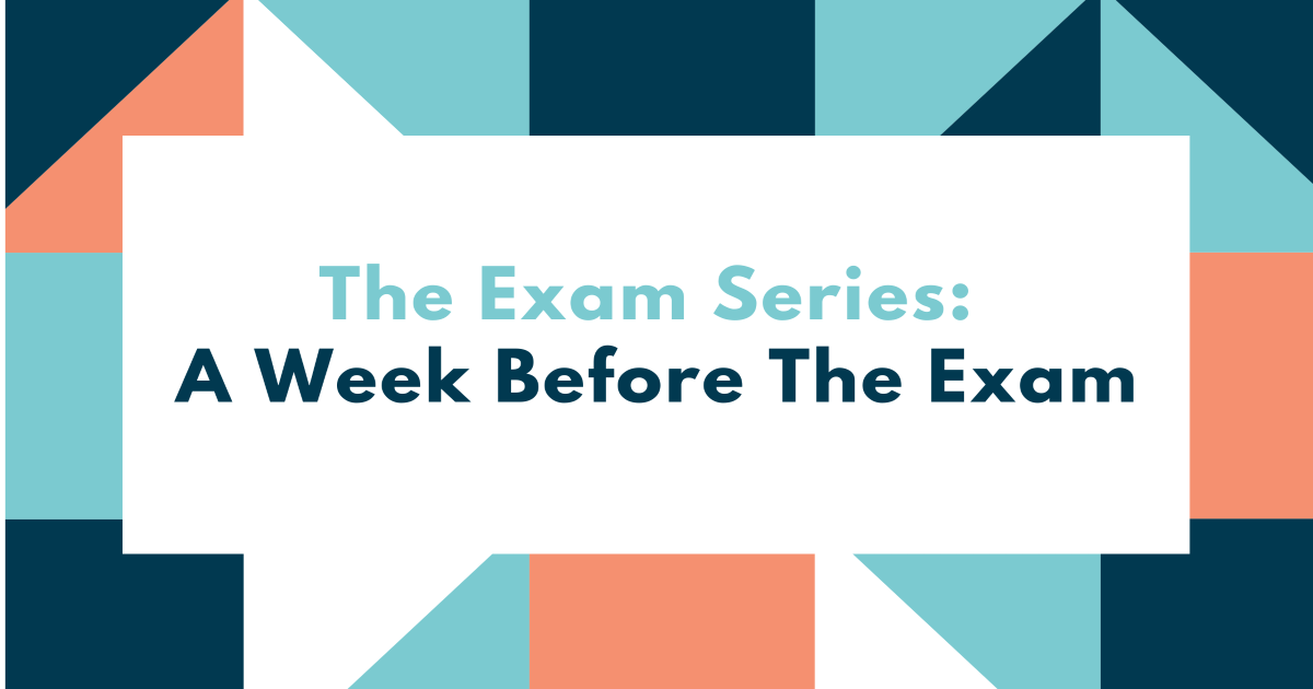 The Exam Series: A Week Before The Exam