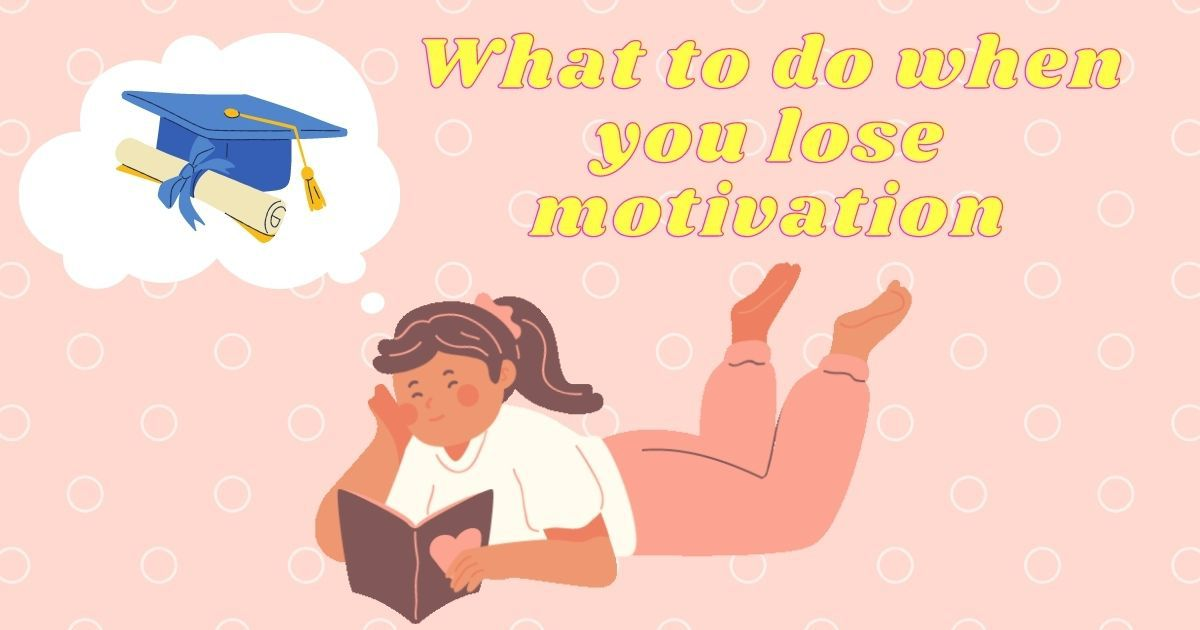 What To Do When You Lose Motivation